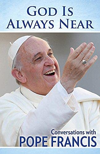 9781612789149: God Is Always Near: Conversations with Pope Francis
