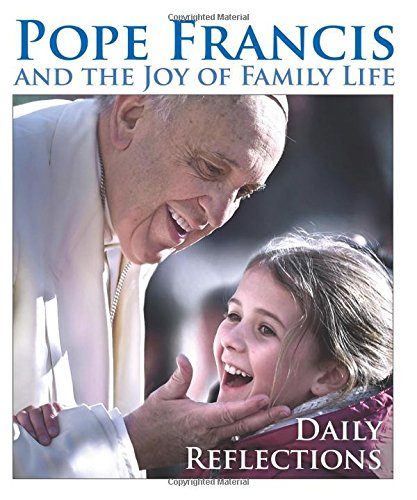 9781612789293: Pope Francis and the Joy of Family Life: Daily Reflections