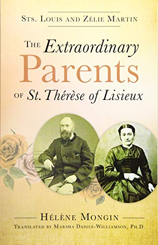 The Extraordinary Parents of St Therese of Lisieux: Helene Mongin