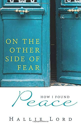 9781612789668: On the Other Side of Fear: How I Found Peace