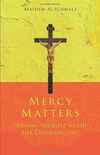 9781612789965: Mercy Matters: Opening Yourself to the Life-Changing Gift