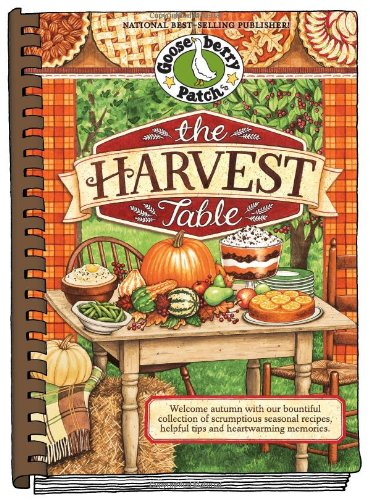 The Harvest Table: Welcome Autumn with Our Bountiful Collection of Scrumptious Seasonal Recipes, ...