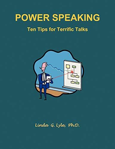 Power Speaking Ten Tips for Terrific Talks: Linda G. Lyle