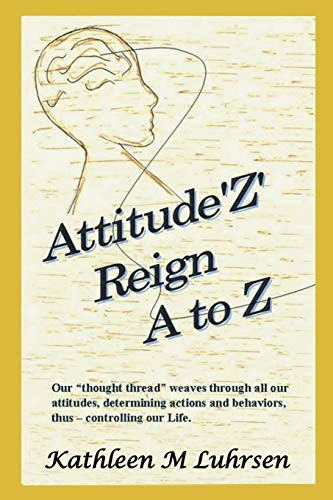 9781612861647: Attitude'z' Reign A to Z