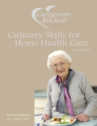 9781612861807: Caregivers Kitchen: Culinary Skills for Home Health Care, 2nd Edition