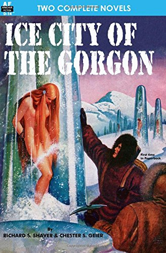9781612870199: Ice City of the Gorgon & When the World Tottered