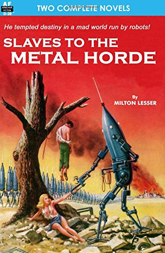 Slaves to the Metal Horde & Hunters out of Time: Lesser, Milton; Kelleam, Joseph E.
