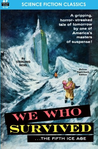 9781612870755: We Who Survived (the Fifth Ice Age)