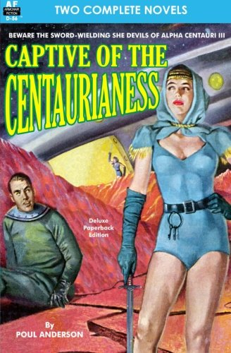 CAPTIVE OF THE CENTAURIANESS/A PRINCESS OF MARS: Anderson, Poul and