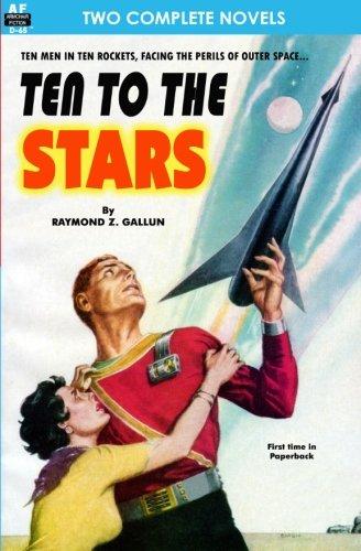 Ten to the Stars the Conquerors (Paperback): Raymond Z Gallun,