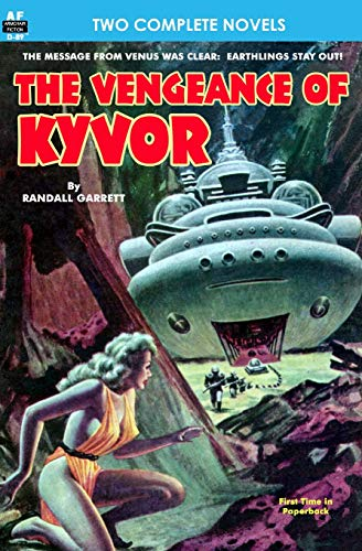 Vengeance of Kyvor, The, & At the Earth's Core: Garrett, Randall; Burroughs, Edgar Rice