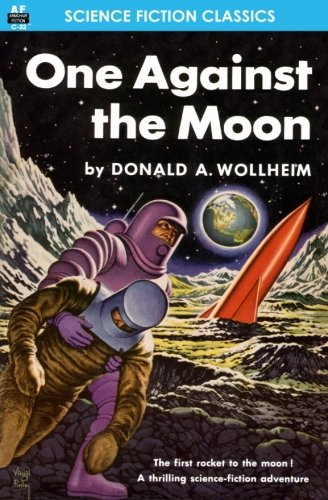 One Against the Moon (1612871526) by Donald A. Wollheim
