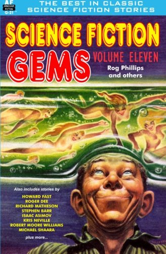 9781612873237: Science Fiction Gems, Volume Eleven, Rog Phillips and Others: Volume 11