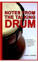 9781612890043: Notes from the Talking Drum: Exploring Black Communication and Critical Memory in Intercultural Communication Contexts (Communication, Globalization and Cultural Identity)