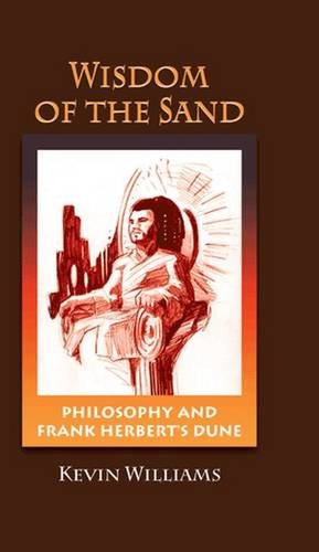 9781612890098: The Wisdom of the Sand: Philosophy and Frank Herbert's Dune