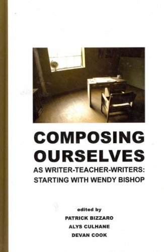 9781612890104: Composing Ourselves As Writer-Teacher-Writers: Starting With Wendy Bishop (Research and Teaching in Rhetoric and Composition)