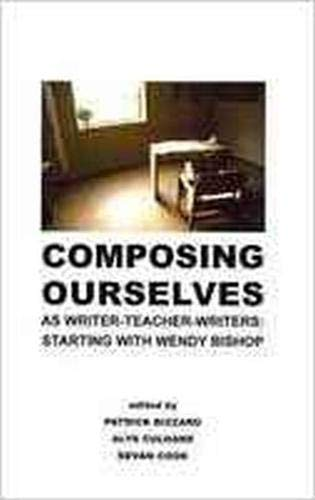 9781612890111: Composing Ourselves As Writer-Teacher Writers: Starting with Wendy Bishop (Research and Teaching in Rhetoric and Composition)