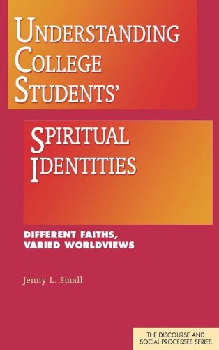9781612890487: Understanding College Students' Spiritual Identities: Different Faiths, Varied Worldviews (Discourse and Social Processes)