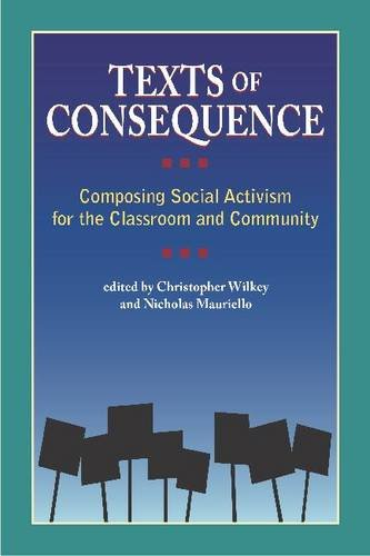9781612890920: Texts of Consequence: Composing Social Activism for the Classroom and Community (Research and Teaching in Rhetoric and Composition)