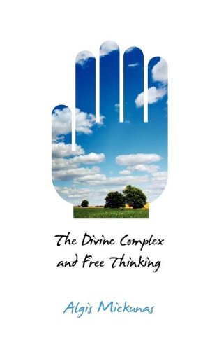 9781612891026: The Divine Complex and Free Thinking (Critical Bodies)