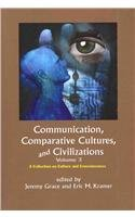 9781612891118: Communication, Comparative Cultures, and Civilizations Vol 3 (Annual of the Jean Gebser Society)