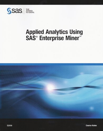 9781612901398: Applied Analytics Using SAS Enterprise Miner