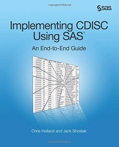 Implementing CDISC Using SAS: An End-to-End Guide: Holland, Chris, Shostak,