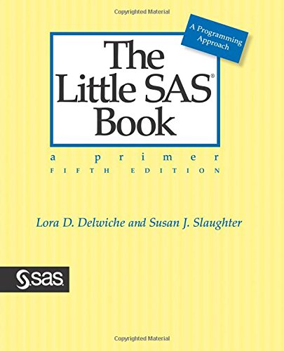The Little SAS Book: A Primer, Fifth: Slaughter, Susan, Delwiche,