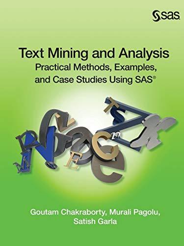 Text Mining and Analysis: Practical Methods, Examples,: Goutam Chakraborty; Murali