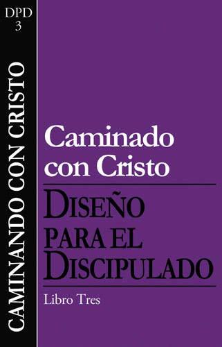 9781612910352: Caminando con Cristo (Diseño para el Discipulado) (Spanish Edition)