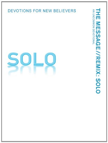 The Message: SOLO Devotions for New Believers: An Uncommon Devotional: Peterson, Eugene H.