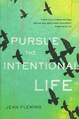 9781612910970: Pursue the Intentional Life: