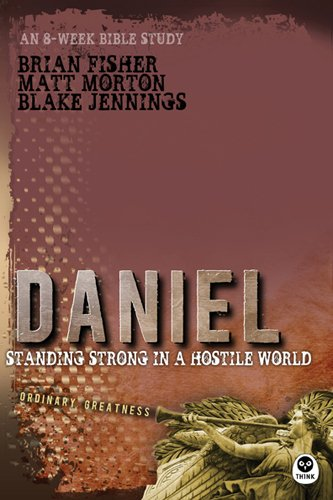 9781612911441: Daniel: Standing Strong in a Hostile World (Ordinary Greatness)