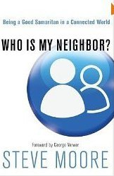 9781612911519: Who Is My Neighbor? (Being a Good Samaritan in a Connected World)