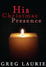 His Christmas Presence (PB) (1612912567) by Greg Laurie