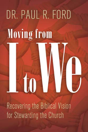 Moving from I to We: Dr. Paul R. Ford