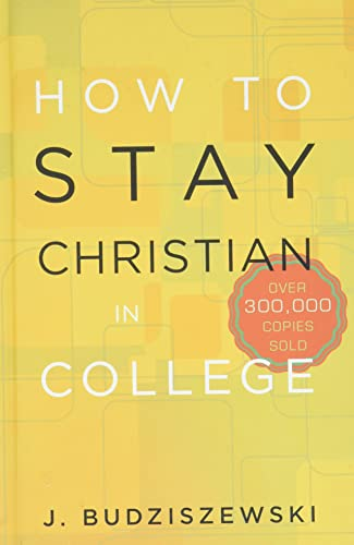 9781612915494: How to Stay Christian in College