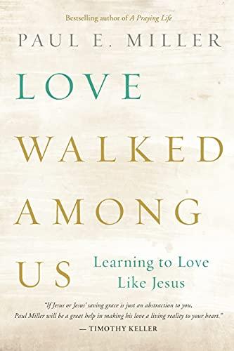 9781612915678: Love Walked among Us: Learning to Love Like Jesus