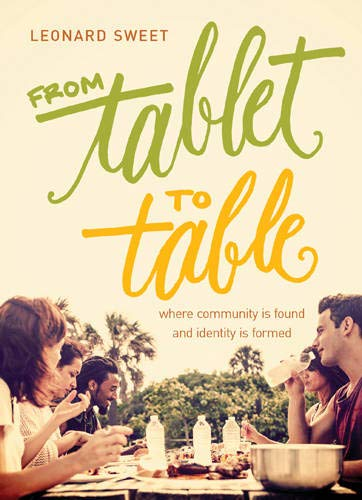 From Tablet to Table: Where Community Is Found and Identity Is Formed 9781612915814 Worship Leader magazine has named From Tablet to Table one of the five best books of 2015! What if the Bible were seen less as a tablet