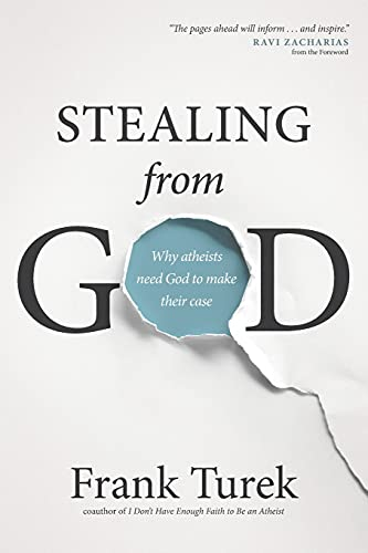 9781612917016: Stealing from God: Why Atheists Need God to Make Their Case