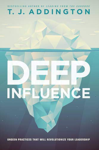 9781612918075: Deep Influence: Unseen Practices That Will Revolutionize Your Leadership