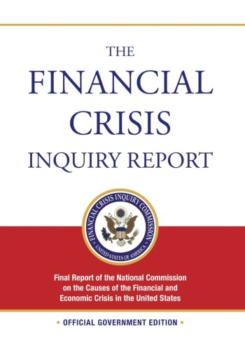 9781612930008: The Financial Crisis Inquiry Report: Final Report of the National Commission on the Causes of the Financial and Economic Crisis in the United States