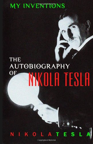 9781612930930: My Inventions: The Autobiography of Nikola Tesla