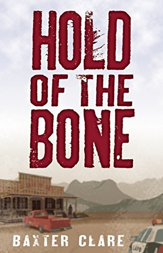 Hold of the Bone: Clare Trautman, Baxter