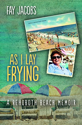 As I Lay Frying: A Rehoboth Beach: Jacobs, Fay