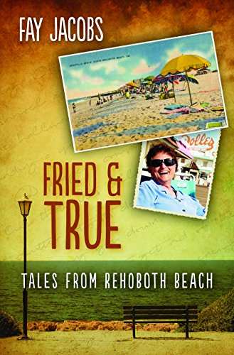 9781612940731: Fried & True: Tales From Rehoboth Beach