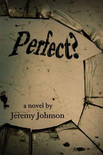 Perfect?: Johnson, Jeremy
