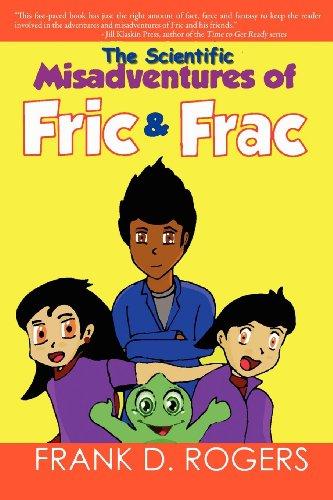 9781612960593: The Scientific Misadventures of Fric & Frac
