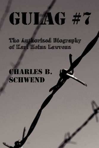 9781612961460: Gulag #7: The Authorized Biography of Karl Heinz Lawrenz