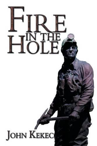 Fire in the Hole [Paperback] [Jul 31,: Kekec, John